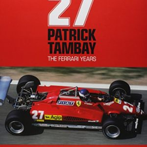 27 Patrick Tambay - The Ferrari Years