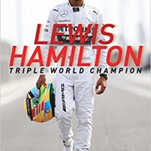 Lewis Hamilton Triple World Champion The Biography Paperback