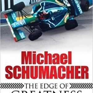 Michael Schumacher: The Edge of Greatness Paperback