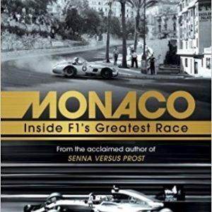 Monaco: Inside F1's Greatest Race Hardcover