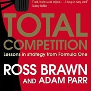 Total Competition Lessons in Strategy from Formula One Paperback