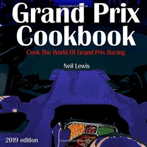 rand Prix Cookbook: Cook the world of Grand Prix Motor Racing